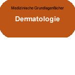 Medizinische Grundlagenfächer: Dermatologie