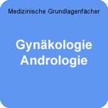 Medizinische Grundlagenfächer: WE-Gyn-Andro