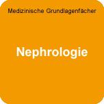 Medizinische Grundlagenfächer: WE-Nephrologie
