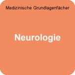 Medizinische Grundlagenfächer: WE-Neurologie