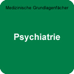 Medizinische Grundlagenfächer: WE-Psychiatrie