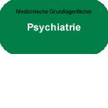 Medizinische Grundlagenfächer: Psychiatrie