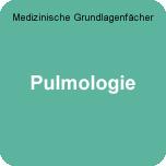 Medizinische Grundlagenfächer: WE-Pulmologie