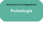 Medizinische Grundlagenfächer: Pulmologie