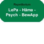 Repetitorium: LePa-Häm-Psych-BewApp